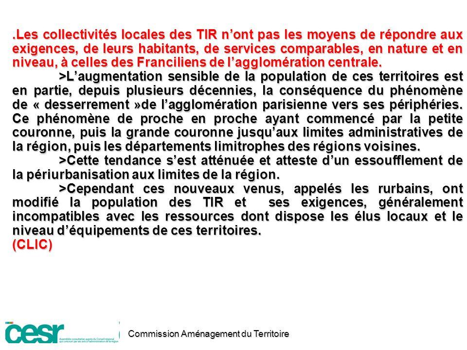 .Les collectivités locales des TIR n'ont pas les moyens de répondre aux exigences, de leurs habitants, de services comparables, en nature et en niveau, à celles des Franciliens de l'agglomération centrale.