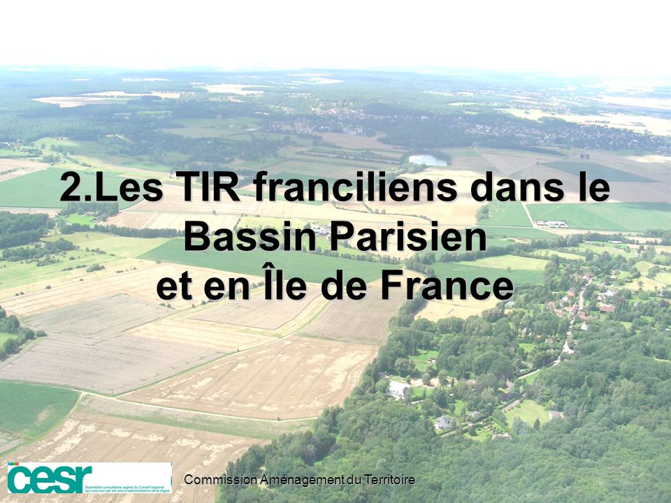 2.Les TIR franciliens dans le Bassin Parisien et en Île de France