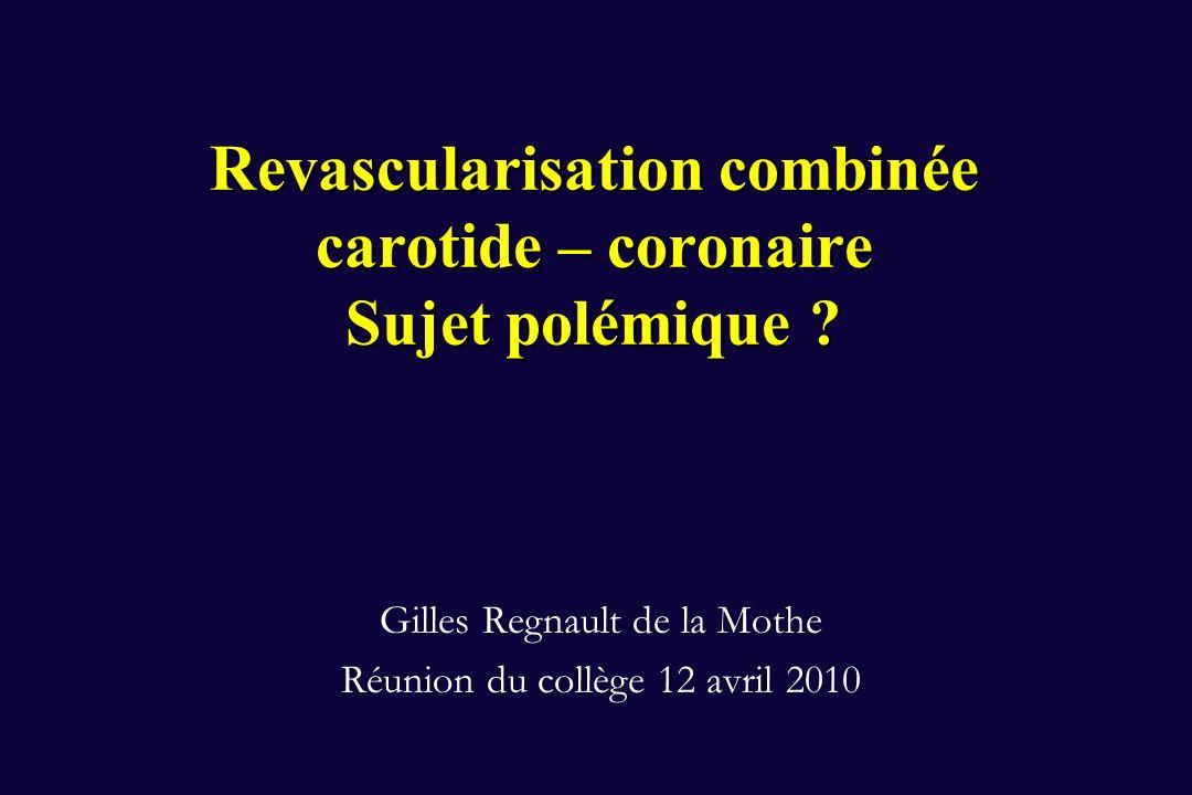 Revascularisation combinée carotide – coronaire Sujet polémique