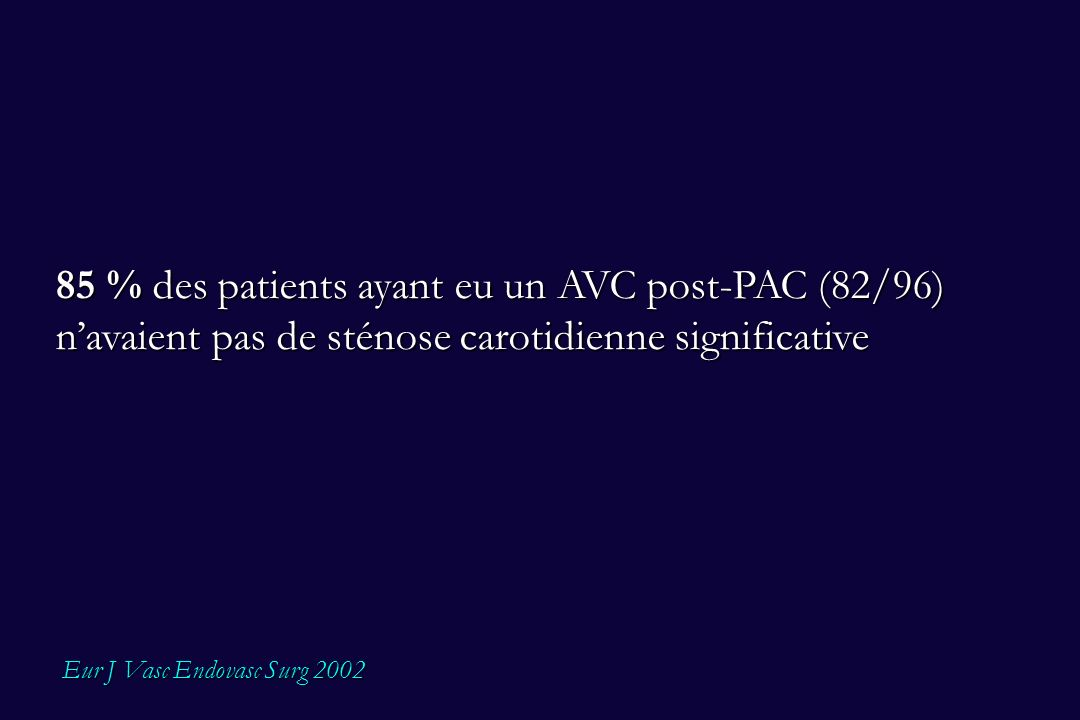 85 % des patients ayant eu un AVC post-PAC (82/96) n'avaient pas de sténose carotidienne significative