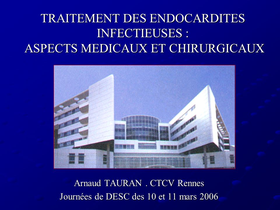 Arnaud TAURAN . CTCV Rennes Journées de DESC des 10 et 11 mars 2006