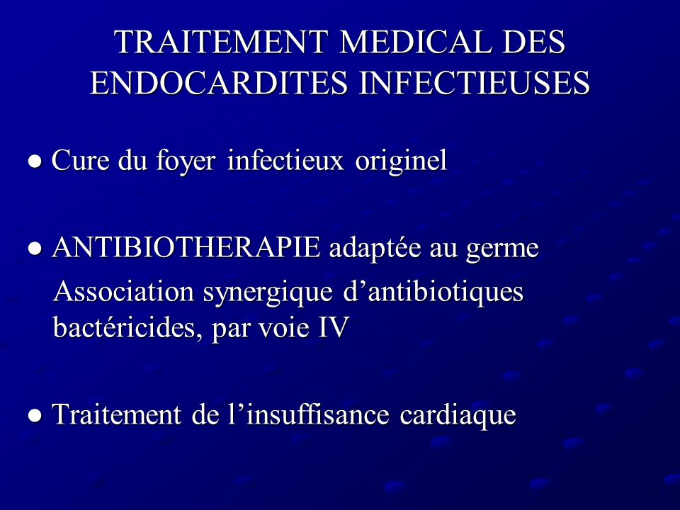 TRAITEMENT MEDICAL DES ENDOCARDITES INFECTIEUSES