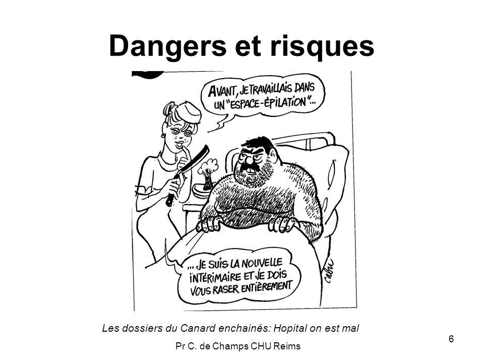 Dangers et risques Les dossiers du Canard enchainés: Hopital on est mal Pr C. de Champs CHU Reims
