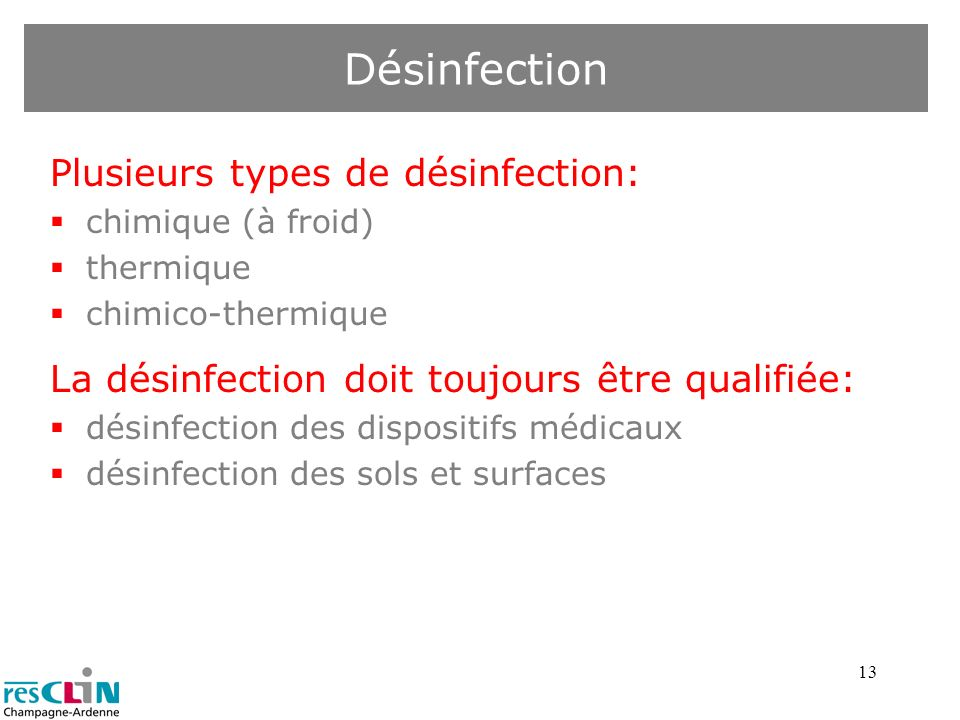 Désinfection Plusieurs types de désinfection: