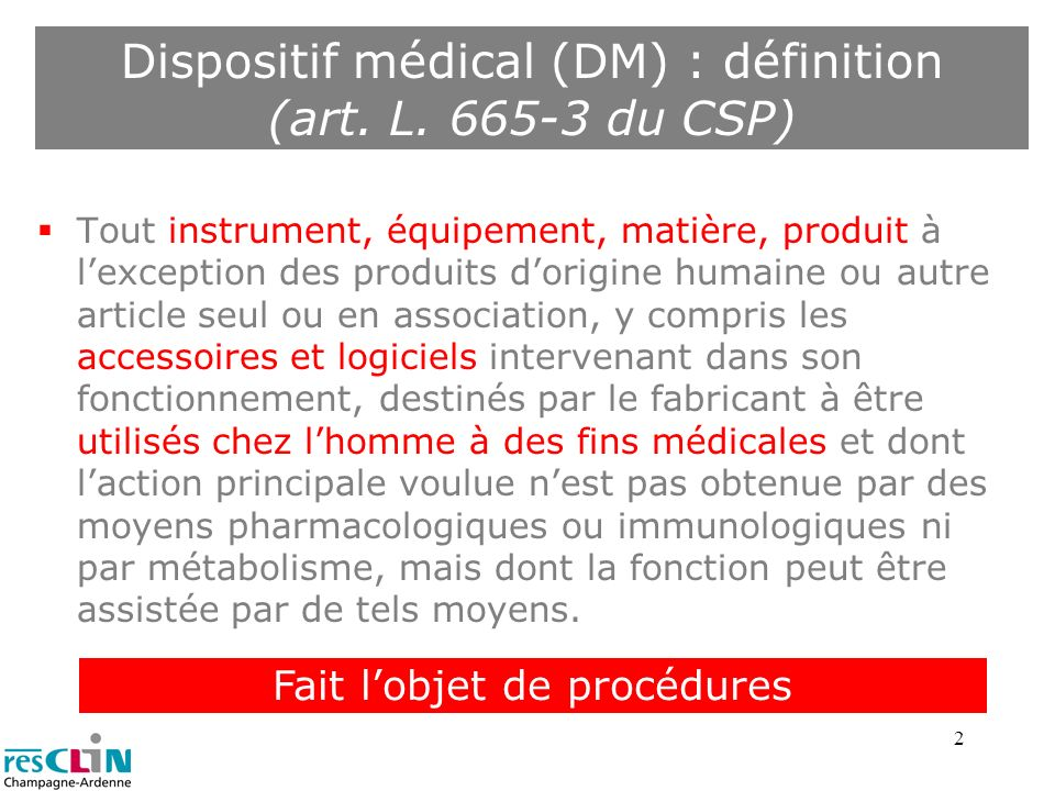 Dispositif médical (DM) : définition (art. L. 665-3 du CSP)