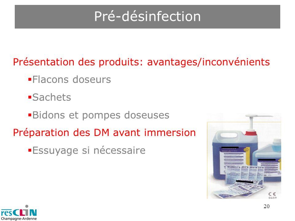 Pré-désinfection Présentation des produits: avantages/inconvénients