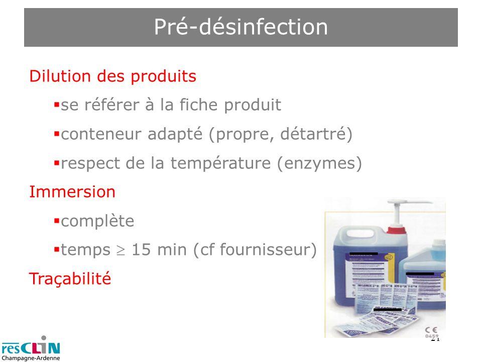 Pré-désinfection Dilution des produits se référer à la fiche produit