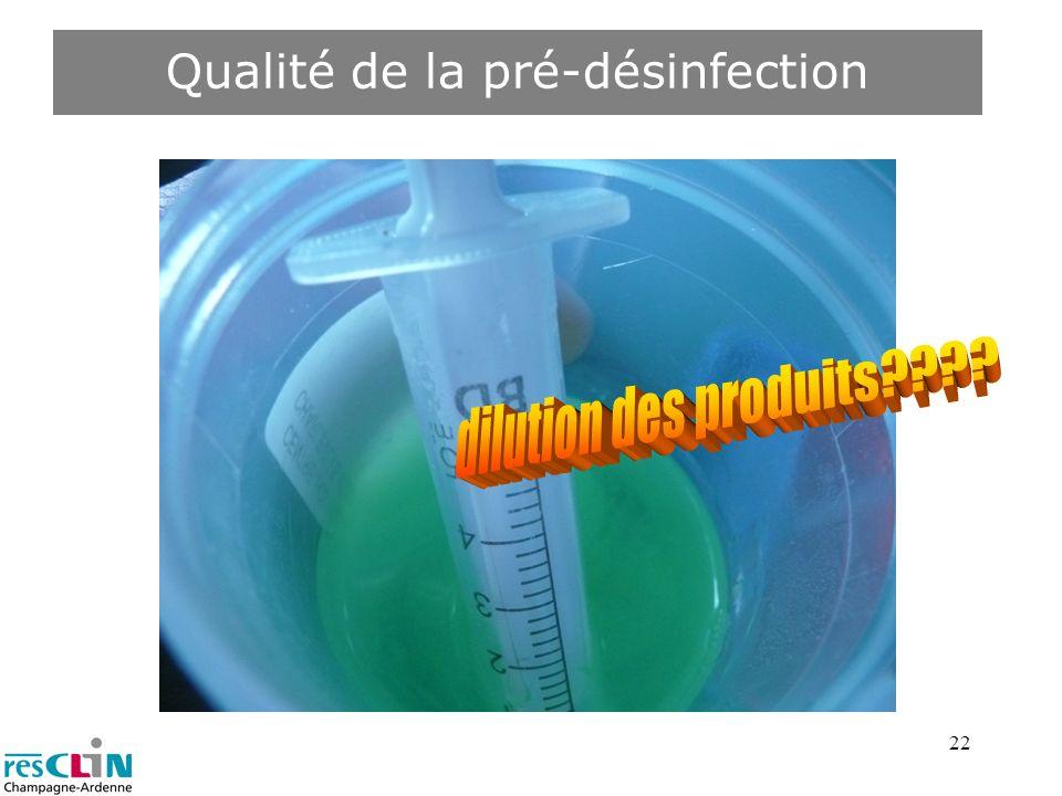 Qualité de la pré-désinfection