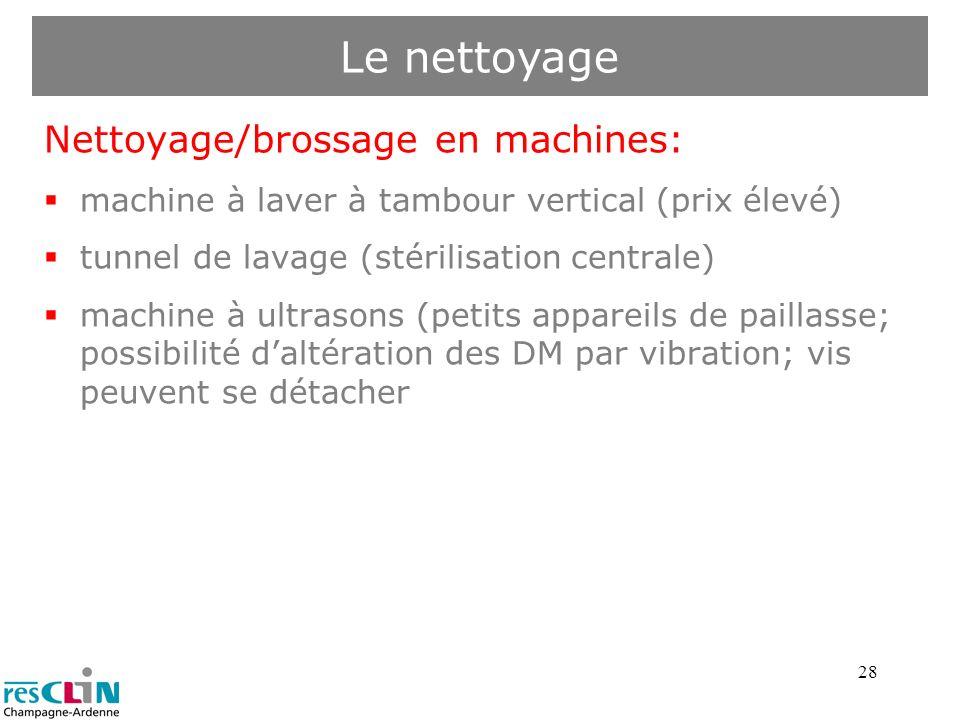 Le nettoyage Nettoyage/brossage en machines:
