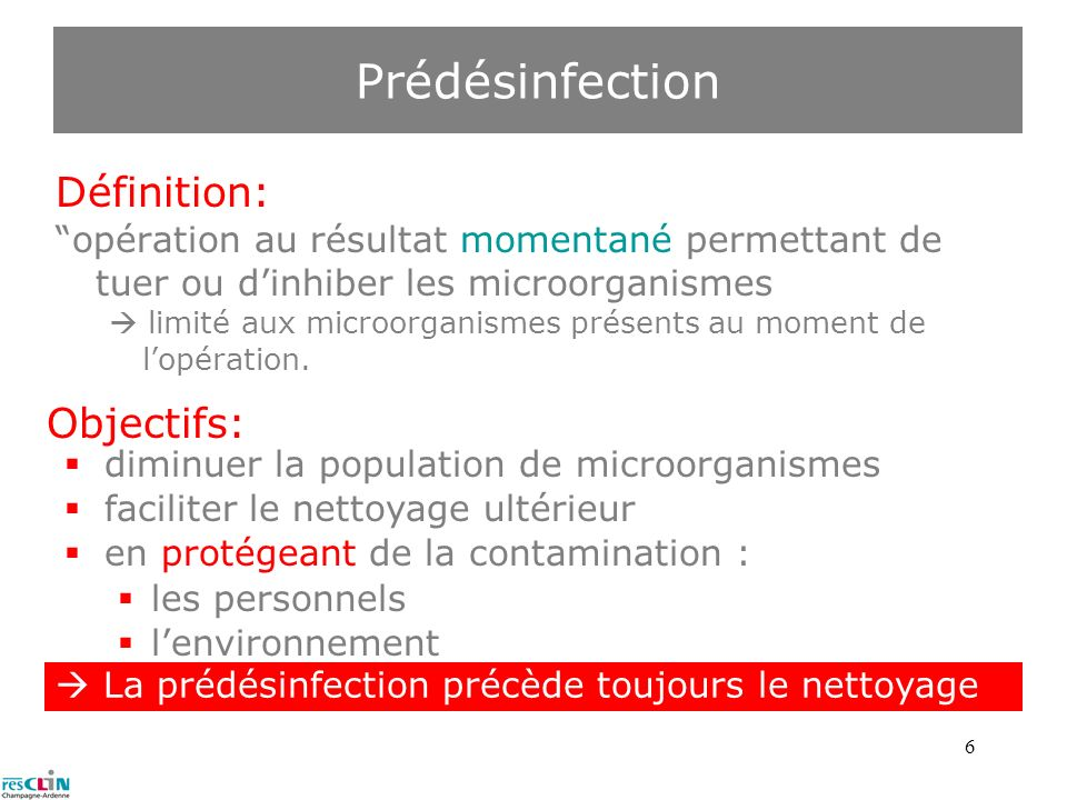 Prédésinfection Définition: Objectifs: