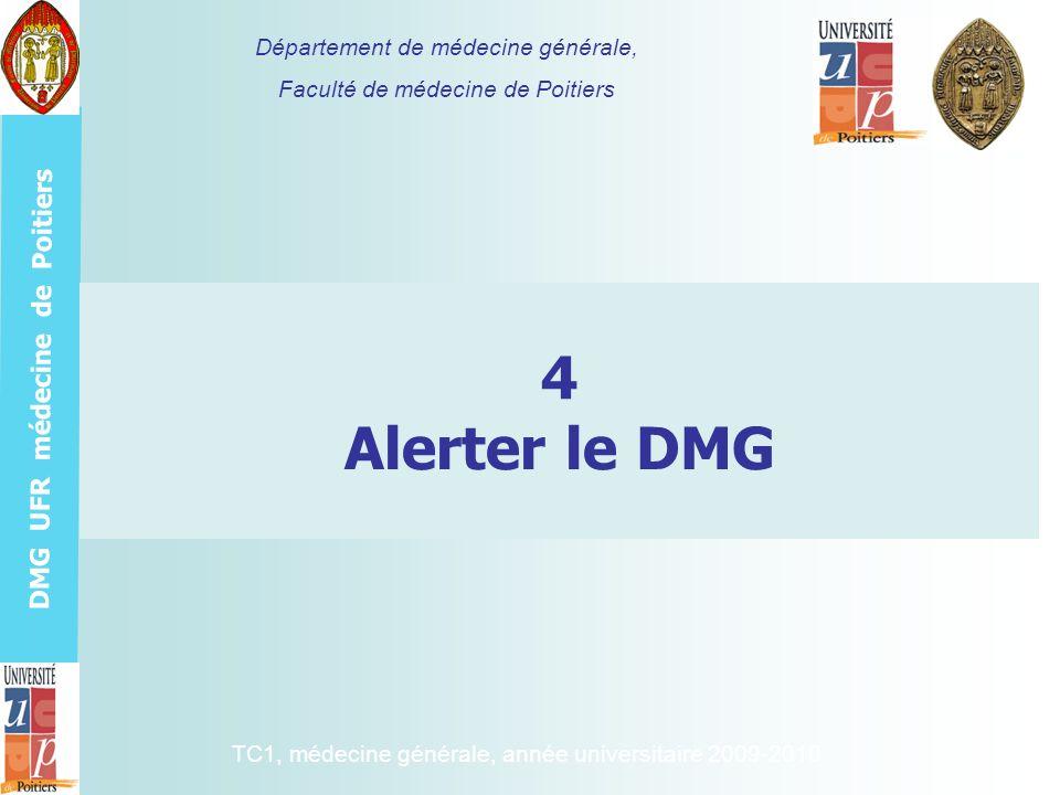 4 Alerter le DMG Département de médecine générale,