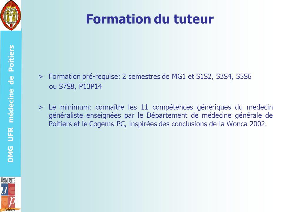 Formation du tuteur Formation pré-requise: 2 semestres de MG1 et S1S2, S3S4, S5S6. ou S7S8, P13P14.
