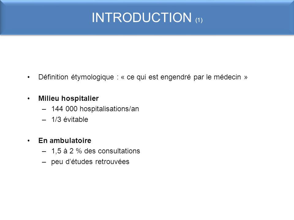 INTRODUCTION (1) Définition étymologique : « ce qui est engendré par le médecin » Milieu hospitalier.
