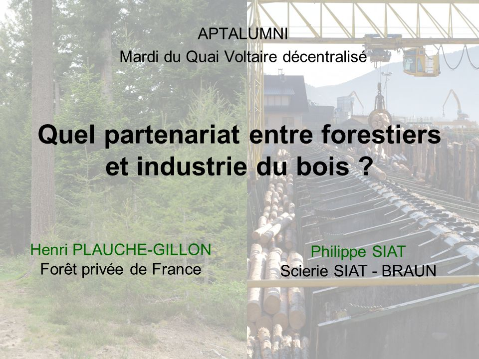 Quel partenariat entre forestiers et industrie du bois