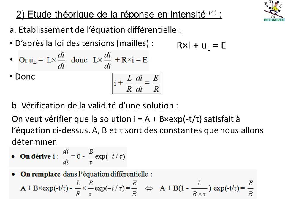 R×i + uL = E 2) Etude théorique de la réponse en intensité (4) :