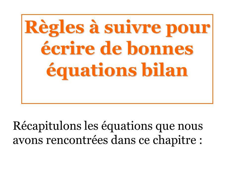 Règles à suivre pour écrire de bonnes équations bilan