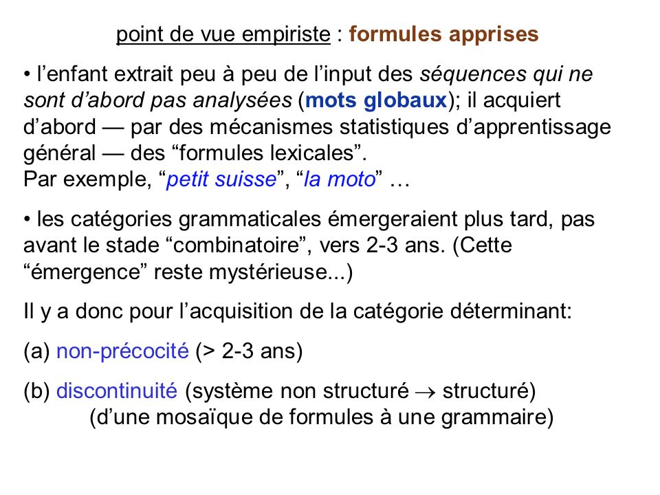 point de vue empiriste : formules apprises