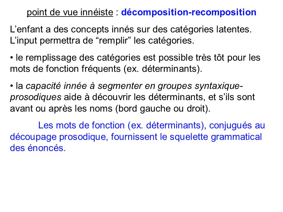 point de vue innéiste : décomposition-recomposition