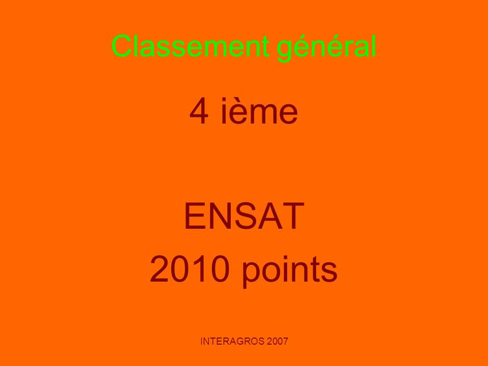 Classement général 4 ième ENSAT 2010 points INTERAGROS 2007