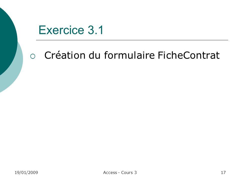Exercice 3.1 Création du formulaire FicheContrat 19/01/2009