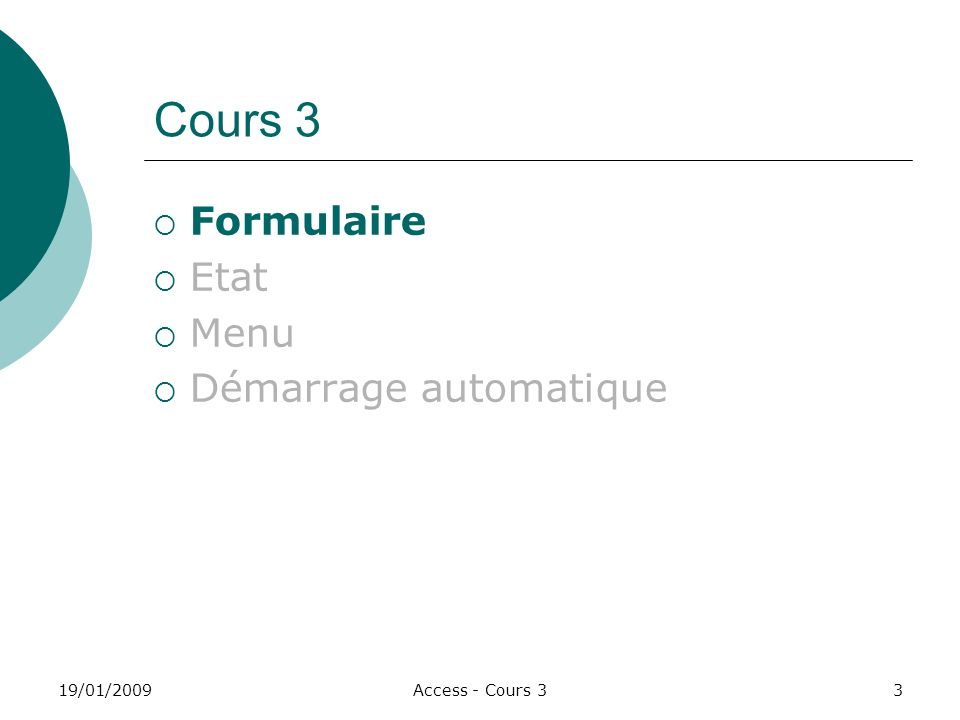 Cours 3 Formulaire Etat Menu Démarrage automatique 19/01/2009