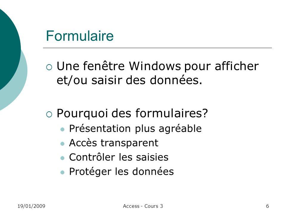 Formulaire Une fenêtre Windows pour afficher et/ou saisir des données.