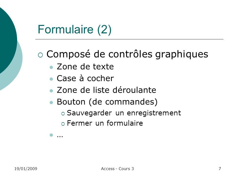 Formulaire (2) Composé de contrôles graphiques Zone de texte
