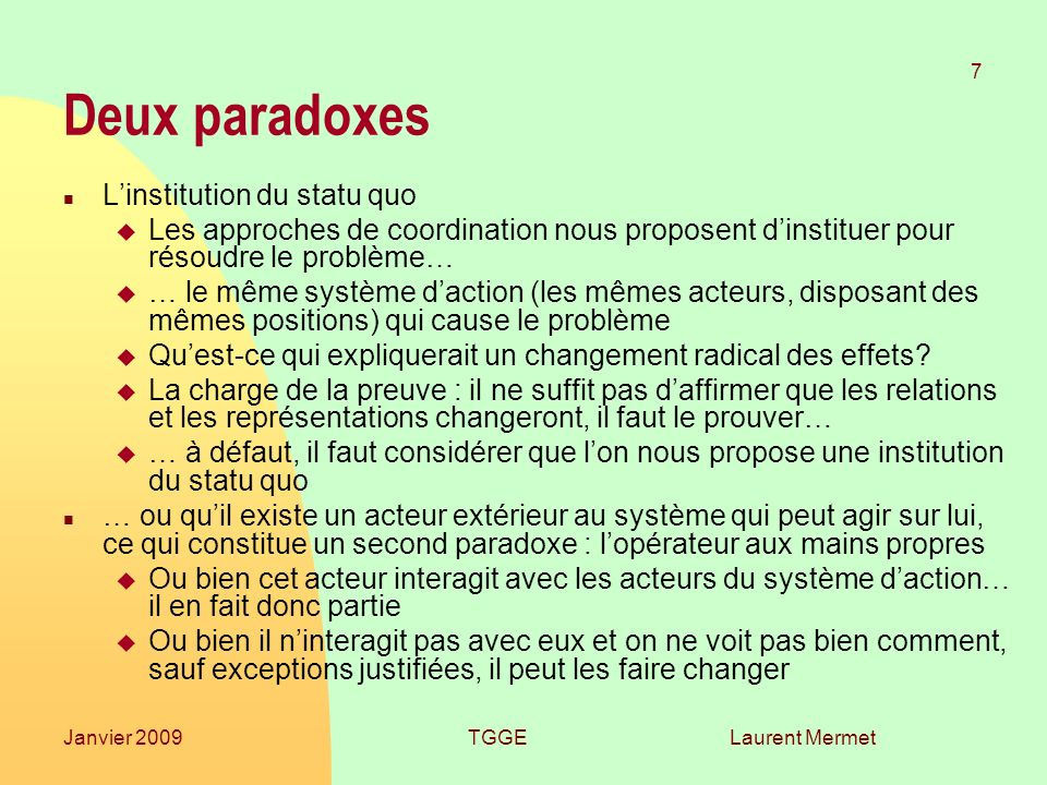 Deux paradoxes L'institution du statu quo