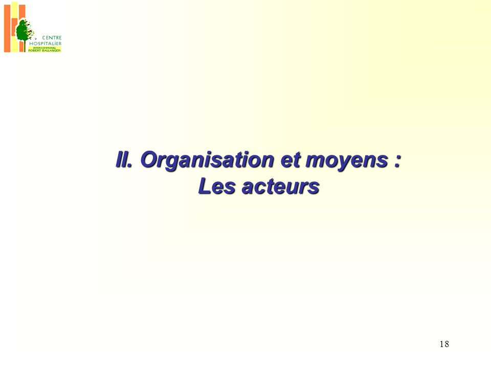 II. Organisation et moyens :
