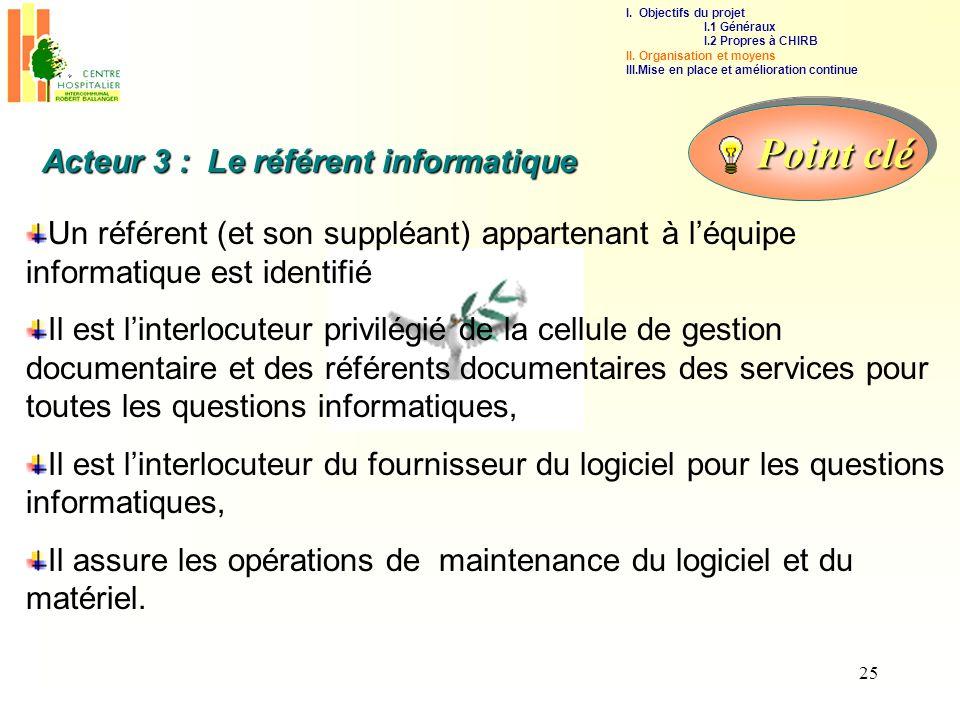 Point clé Acteur 3 : Le référent informatique