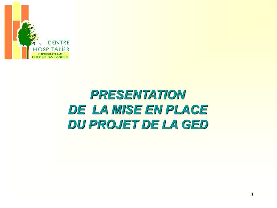 PRESENTATION DE LA MISE EN PLACE DU PROJET DE LA GED