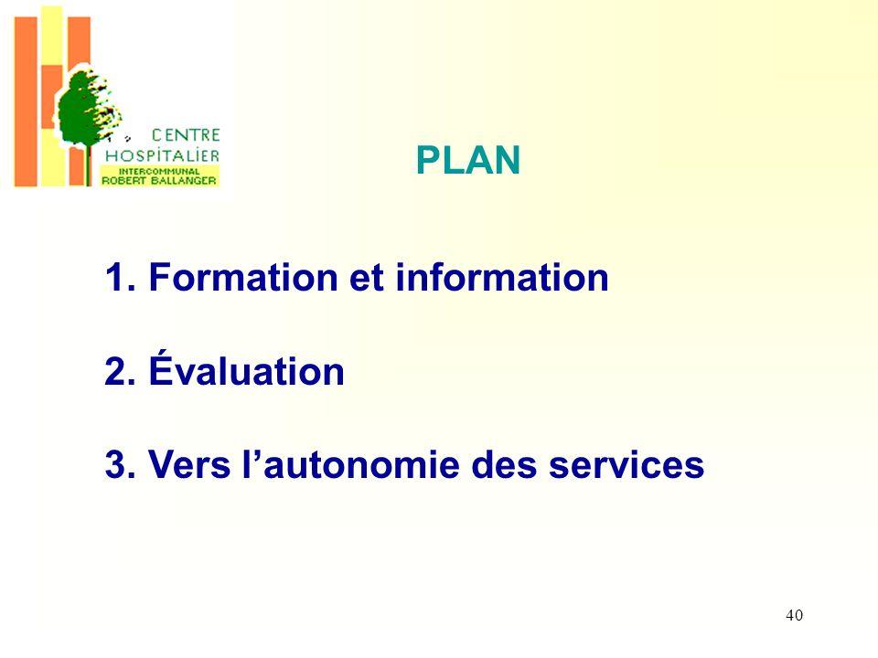 Formation et information Évaluation Vers l'autonomie des services