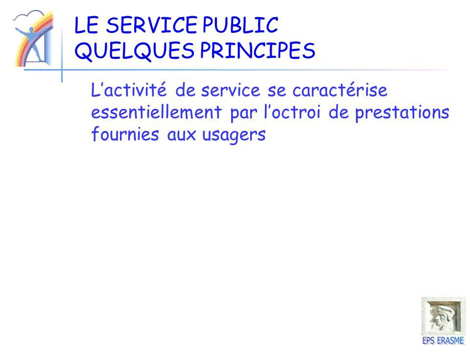 LE SERVICE PUBLIC QUELQUES PRINCIPES