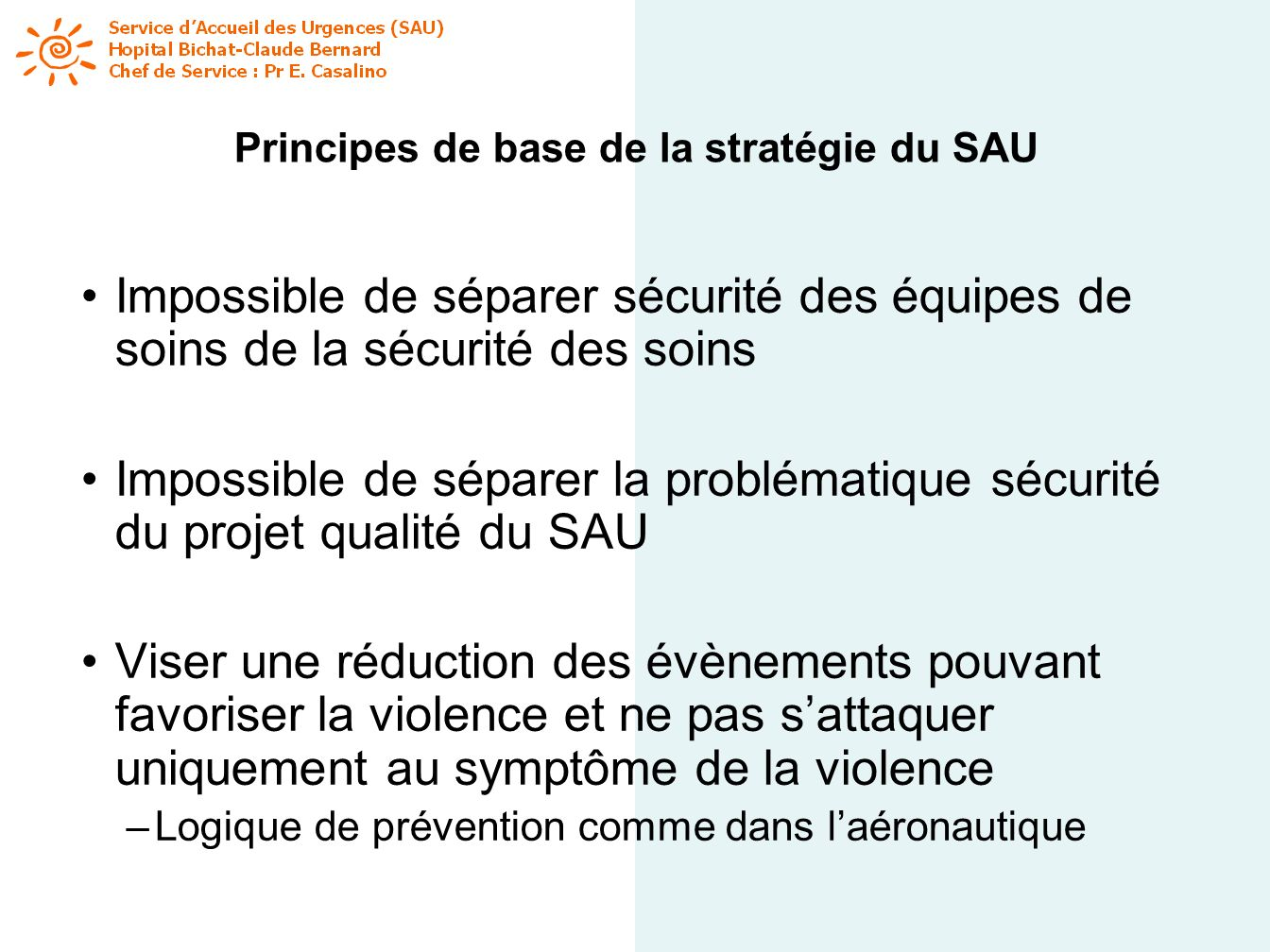 Principes de base de la stratégie du SAU