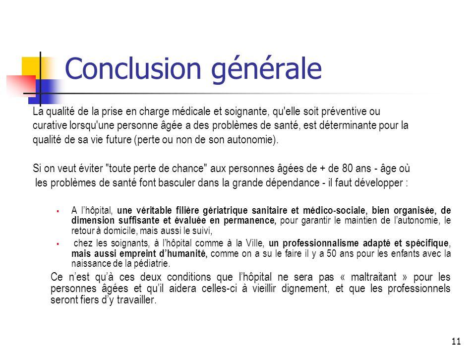 Conclusion généraleLa qualité de la prise en charge médicale et soignante, qu elle soit préventive ou.