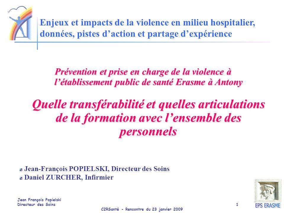 23 janvier 2009 Enjeux et impacts de la violence en milieu hospitalier, données, pistes d'action et partage d'expérience.