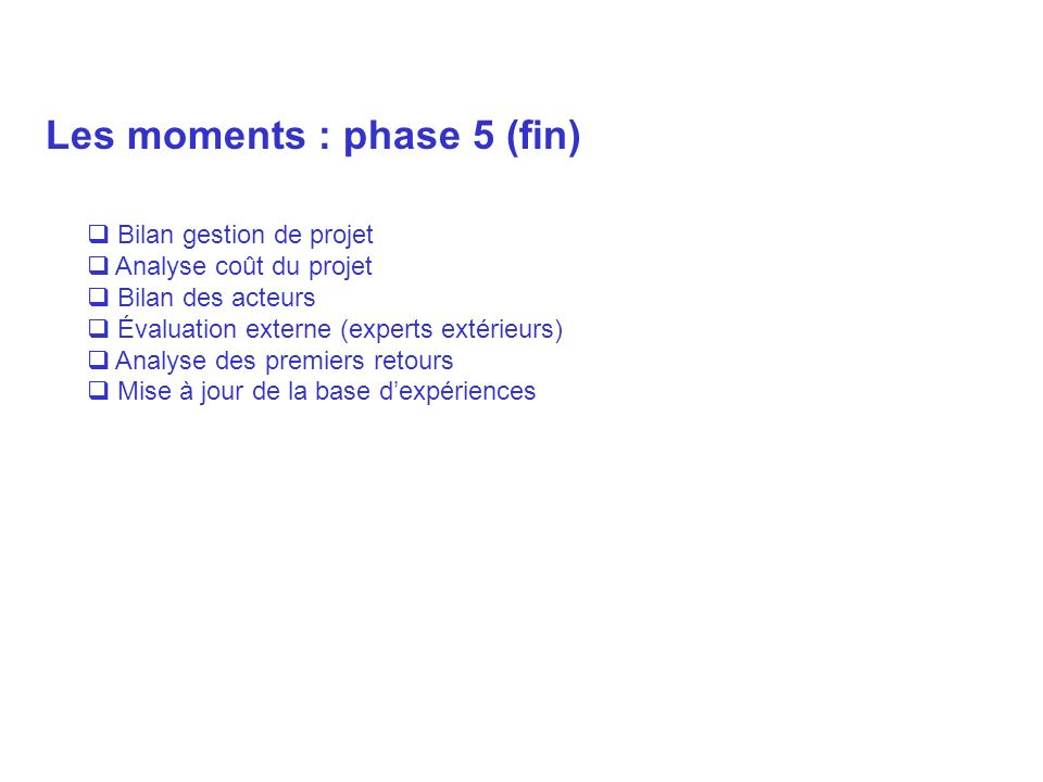 Les moments : phase 5 (fin)