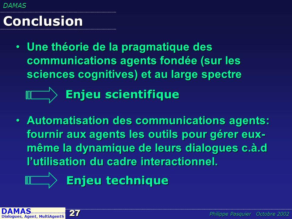 Conclusion Une théorie de la pragmatique des communications agents fondée (sur les sciences cognitives) et au large spectre.