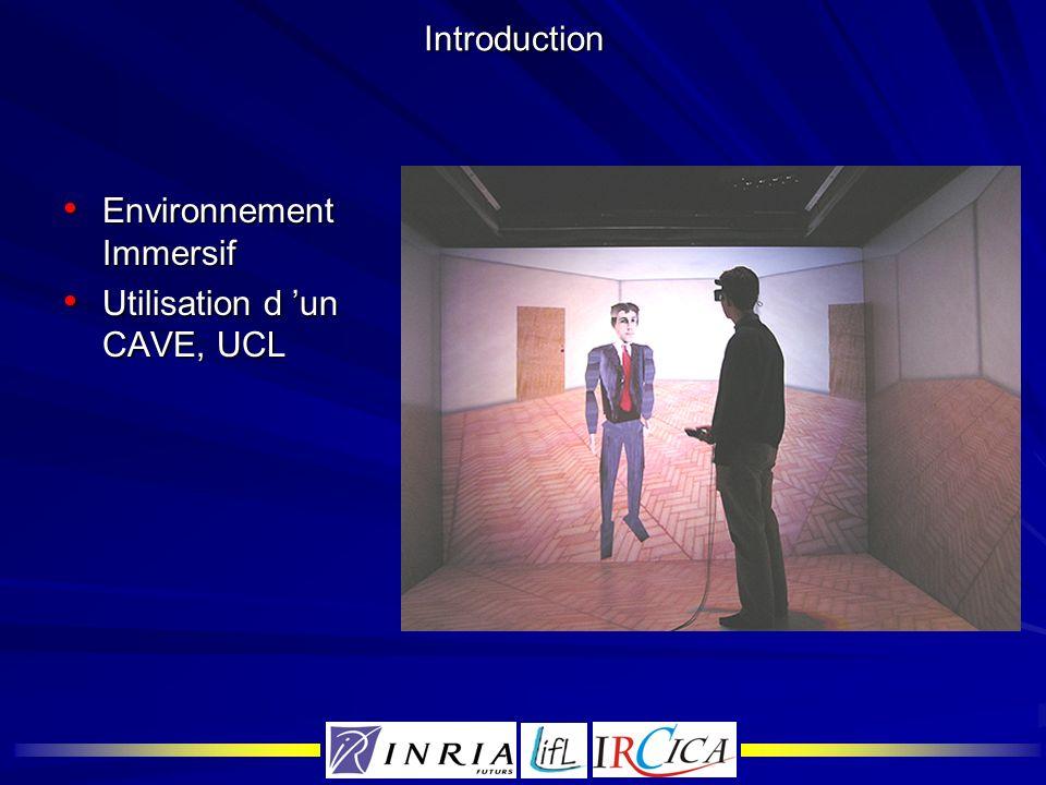Introduction Environnement Immersif Utilisation d 'un CAVE, UCL