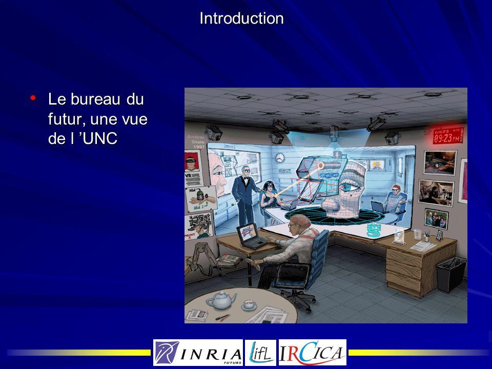 Introduction Le bureau du futur, une vue de l 'UNC