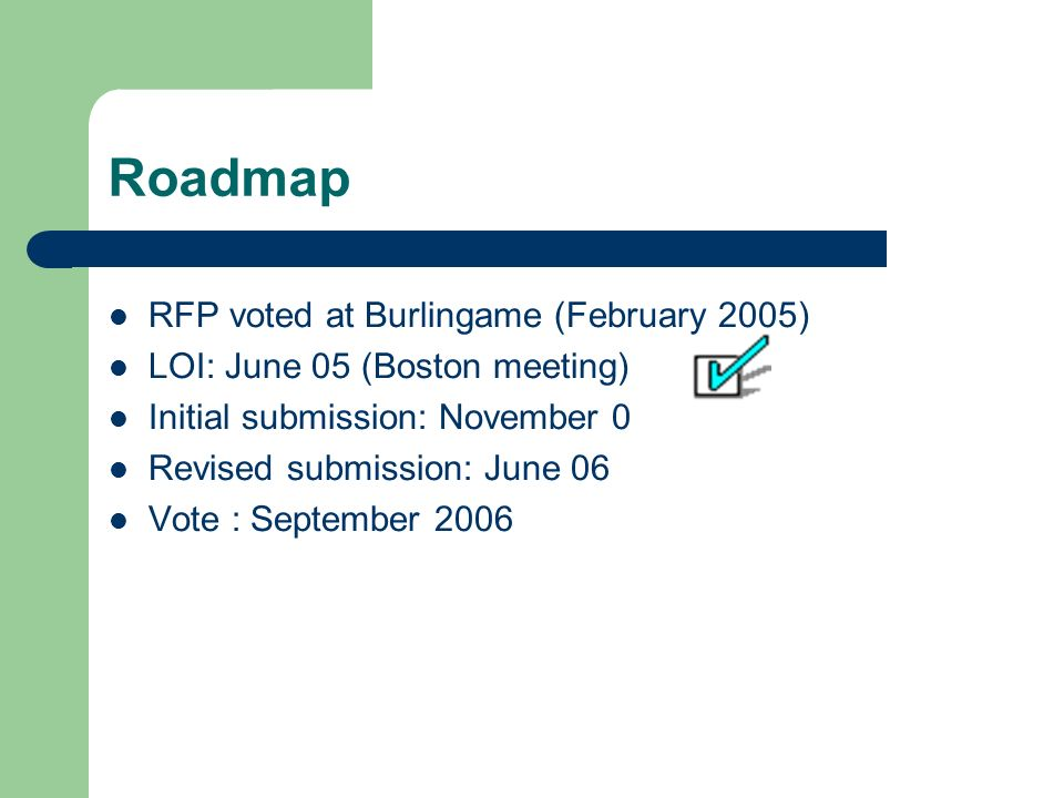 Roadmap RFP voted at Burlingame (February 2005)