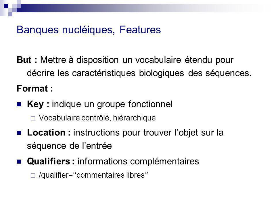 Banques nucléiques, Features