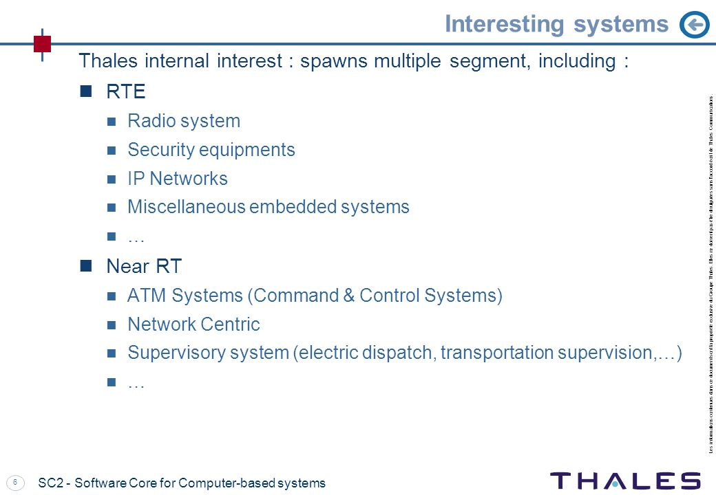 Interesting systems Thales internal interest : spawns multiple segment, including : RTE. Radio system.