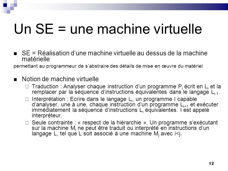 Un SE = une machine virtuelle