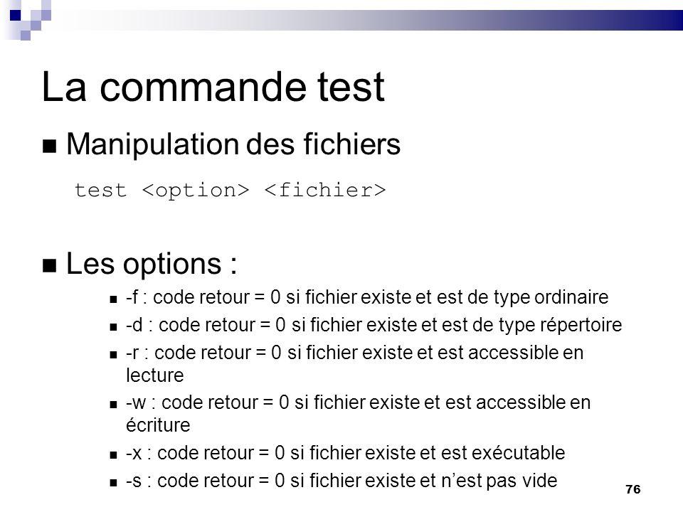 La commande test Manipulation des fichiers