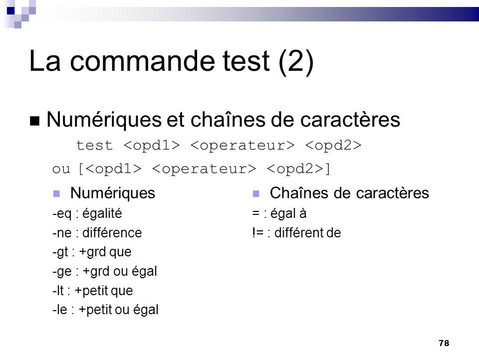 La commande test (2) Numériques et chaînes de caractères
