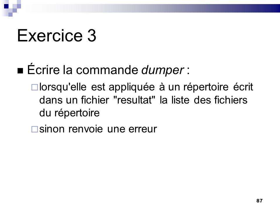 Exercice 3 Écrire la commande dumper :