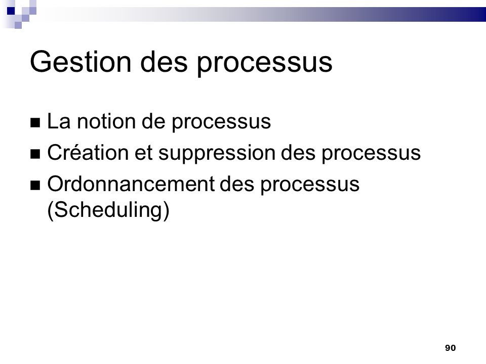 Gestion des processus La notion de processus