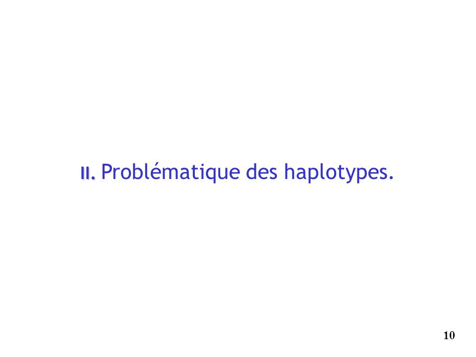 II. Problématique des haplotypes.