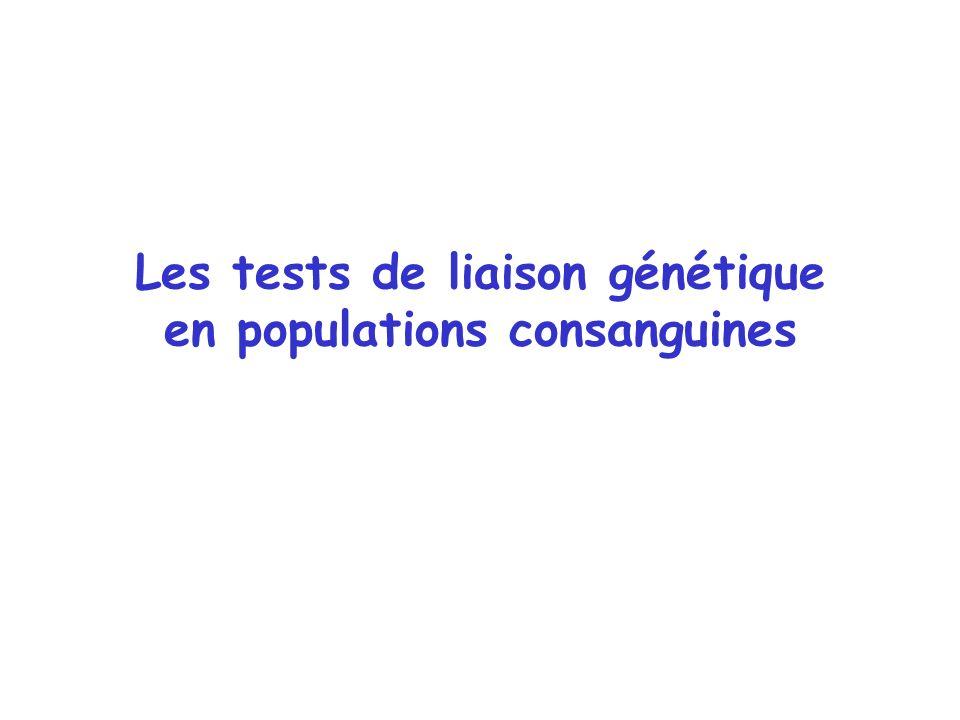 Les tests de liaison génétique en populations consanguines